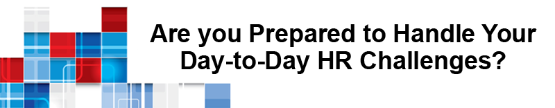 Are you prepared to handle your day-to-day HR challenges?